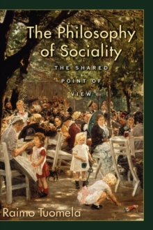 The Philosophy of Sociality : The Shared Point of View, Hardback Book