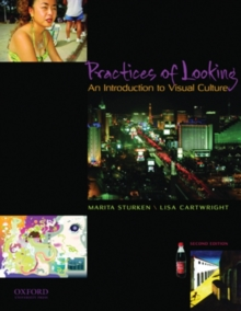 Practices of Looking : An Introduction to Visual Culture, Paperback Book