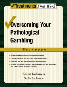 Overcoming Your Pathological Gambling : Workbook, Paperback / softback Book