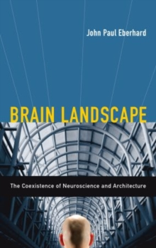 Brain Landscape : The Coexistence of Neuroscience and Architecture, Hardback Book