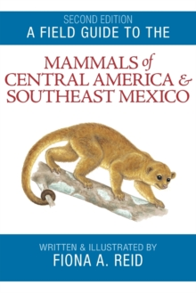 A Field Guide to the Mammals of Central America and Southeast Mexico, Paperback / softback Book