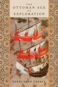 The Ottoman Age of Exploration, Hardback Book