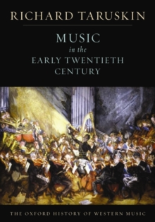 The Oxford History of Western Music: Music in the Early Twentieth Century, Paperback Book