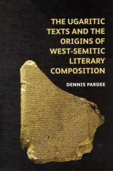 The Ugaritic Texts and the Origins of West-Semitic Literary Composition, Hardback Book