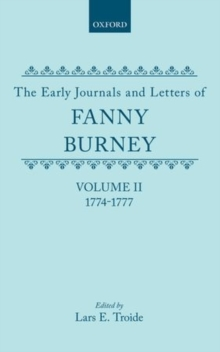 The Early Journals and Letters of Fanny Burney: Volume II: 1774-1777, Hardback Book