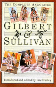 The Complete Annotated Gilbert and Sullivan, Paperback Book