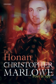 Christopher Marlowe : Poet & Spy, Hardback Book