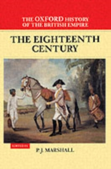 The Oxford History of the British Empire: Volume II: The Eighteenth Century, Hardback Book