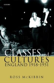 Classes and Cultures : England 1918-1951, Paperback Book