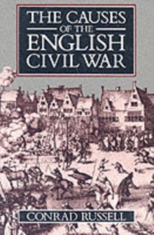 The Causes of the English Civil War : The Ford Lectures Delivered in the University of Oxford 1987-1988, Paperback Book