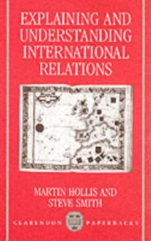 Explaining and Understanding International Relations, Paperback Book