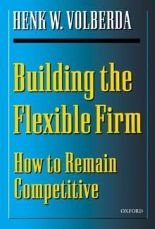 Building the Flexible Firm : How to Remain Competitive, Paperback Book