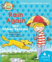 Oxford Reading Tree Read with Biff, Chip and Kipper: Level 4 Phonics and First Stories: Rain Again and Other Stories, Paperback Book
