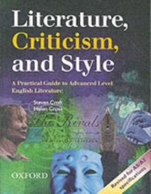Literature, Criticism, and Style : A Practical Guide to Advanced Level English Literature, Paperback Book