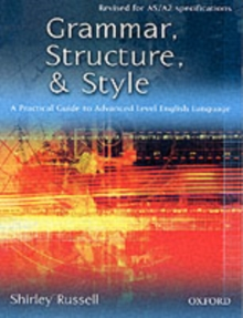Grammar, Structure, and Style : A Practical Guide to Advanced Level English Language, Paperback Book
