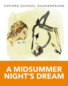 Oxford School Shakespeare: Midsummer Night's Dream, Paperback Book