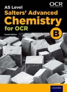 OCR A Level Salters' Advanced Chemistry Year 1 and AS Student Book (OCR B), Paperback / softback Book