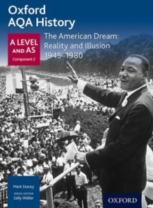Oxford AQA History for A Level: The American Dream: Reality and Illusion 1945-1980, Paperback Book
