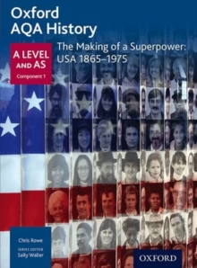 Oxford AQA History for A Level: The Making of a Superpower: USA 1865-1975, Paperback Book