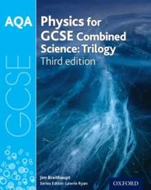 AQA GCSE Physics for Combined Science (Trilogy) Student Book, Paperback Book