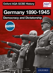 Oxford AQA History for GCSE: Germany 1890-1945: Democracy and Dictatorship, Paperback Book