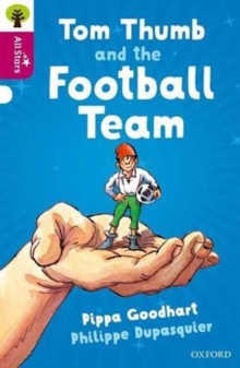 Oxford Reading Tree All Stars: Oxford Level 10 Tom Thumb and the Football Team : Level 10, Paperback / softback Book