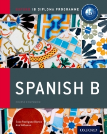 IB Spanish B Course Book: Oxford IB Diploma Programme, Paperback Book