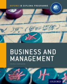 Ib Business and Management Course Book: Oxford Ib Diploma Programme : For the Ib Diploma, Paperback Book