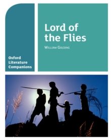 Oxford Literature Companions: Lord of the Flies, Paperback Book