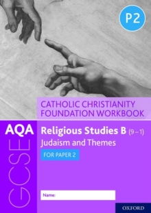 AQA GCSE Religious Studies B (9-1): Catholic Christianity Foundation Workbook : Judaism and Themes for Paper 2, Paperback / softback Book