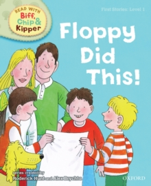 Oxford Reading Tree Read With Biff, Chip, and Kipper: First Stories: Level 1: Floppy Did This, Hardback Book