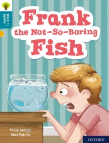 Oxford Reading Tree Word Sparks: Level 9: Frank the Not-So-Boring Fish