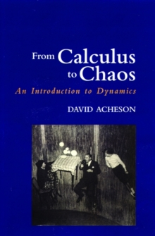 From Calculus to Chaos : An Introduction to Dynamics, Paperback Book