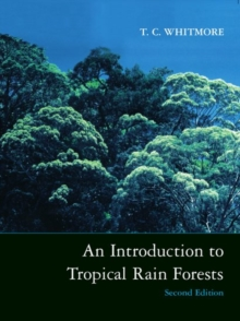 An Introduction to Tropical Rain Forests, Paperback Book