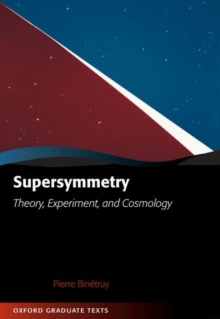 Supersymmetry : Theory, Experiment, and Cosmology, Hardback Book