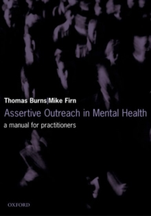 Assertive Outreach in Mental Health : A Manual for Practitioners, Paperback Book