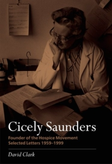 Cicely Saunders - Founder of the Hospice Movement : Selected letters 1959-1999, Paperback / softback Book