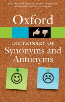 The Oxford Dictionary of Synonyms and Antonyms, Paperback Book