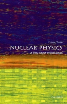 Nuclear Physics: A Very Short Introduction, Paperback / softback Book
