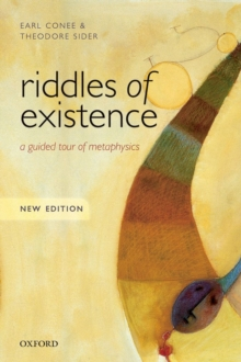 Riddles of Existence : A Guided Tour of Metaphysics: New Edition, Paperback Book