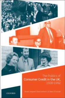 The Politics of Consumer Credit in the UK, 1938-1992, Hardback Book