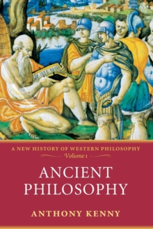 Ancient Philosophy : A New History of Western Philosophy, Volume 1, Paperback / softback Book