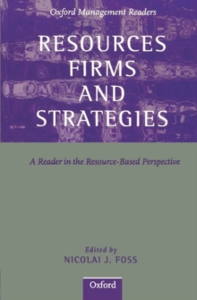 Resources, Firms, and Strategies : A Reader in the Resource-Based Perspective, Paperback Book