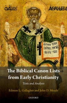 The Biblical Canon Lists from Early Christianity : Texts and Analysis, Hardback Book