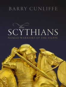 The Scythians : Nomad Warriors of the Steppe, Hardback Book