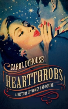 Heartthrobs : A History of Women and Desire, Paperback / softback Book