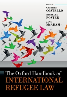 The Oxford Handbook of International Refugee Law
