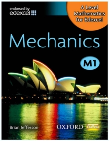 A Level Mathematics for Edexcel: Mechanics M1, Paperback Book