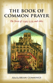 The Book of Common Prayer : The Texts of 1549, 1559, and 1662, Hardback Book