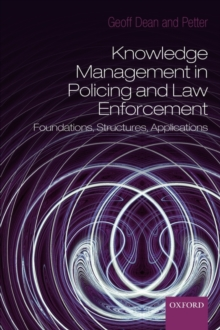 Knowledge Management in Policing and Law Enforcement : Foundations, Structures and Applications, Paperback / softback Book